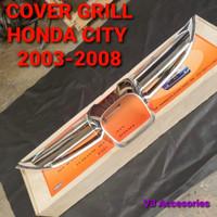 Cover Grill Depan Honda CITY 2003-2008 Chrome