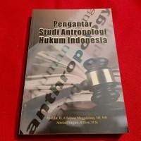 pengantar studi antropologi hukum indonesia - salman manggalatung SH
