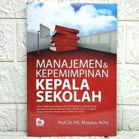 Buku MANAJEMEN DAN KEPEMIMPINAN KEPALA SEKOLAH Prof. Dr. H. E. Mulyasa