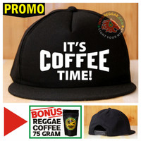 Topi Snapback ITS COFFEE TIME Bonus Reggae Coffee