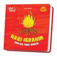 Ulul Azmi: Nabi Ibrahim dan Api Yang Dingin (Boardbook)