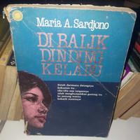 NOVEL ORI - MARIA A SARDJONO - DI BALIK DINDING KELABU