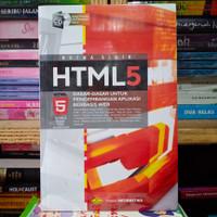HTML 5 DASAR-DASAR UNTUK PENGEMBANGAN APLIKASI BERBASIS WEB