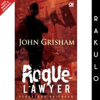 Buku Pengacara Bajingan (Rogue Lawyer) by John Grisham Gramedia