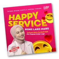 Buku : Happy Service Bisnis Laris Manis