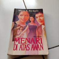 Novel Maria A. Sardjono - Menari Diatas Awan - buku kesatu dan kedua