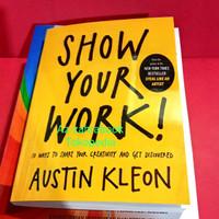 Show Your Work 10 Ways to Share Your Creativity (Austin Kleon)