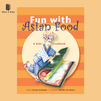 Fun with Asian Food : A Kids' Cookbook - 9780794603397
