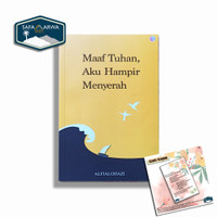 BUKU MOTIVASI ISLAMI ; MAAF TUHAN, AKU HAMPIR MENYERAH (ALFIALGHAZALI)