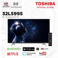 Toshiba 32 inch 2K LED Android Smart TV HD [Free Bracket] 32L5995