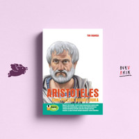 Aristoteles Sang Peletak Dasar Logika - Tim Nuansa