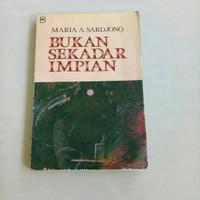 novel bukan sekedar impian by maria a sardjono