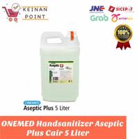 Onemed Aseptic Plus Cair 5 Liter Refill/Kemasan isi ulang Original