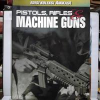 Pistol Rifles and Machine Guns - Edisi Koleksi Angkasa