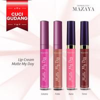 [CUCI GUDANG] Mazaya Matte My Day Lip Cream 7ml