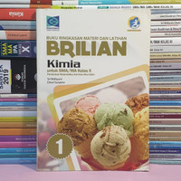 Buku BRILIAN KIMIA SMA Kelas X SMA Kurikulum 2013 Revisi - GRAFINDO