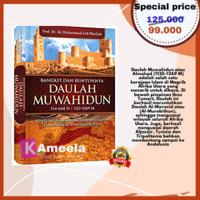 Bangkit dan Runtuhnya Daulah Muwahidun Buku sejarah islam