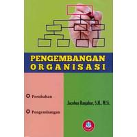 Pengembangan Organisasi ; Perubahan & Pengambangan