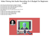 VIDEO TUTORIAL VT2006 Video Filming And Audio Recording On A Budget