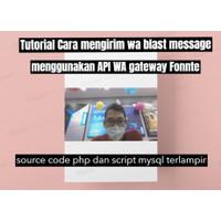 tutorial dan source code php/mysql cara mengirimkan wa blast messages