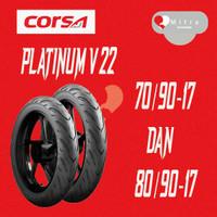 BAN LUAR CORSA PAKET 70/90-17 DAN CORSA 80/90-17 PLATINUM V22 TUBELESS