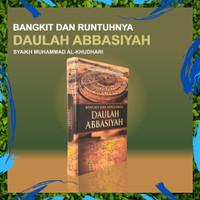 Buku Bangkit dan Runtuhnya Daulah Abbasiyah - Sejarah Daulah Abbasiyah