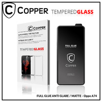 Oppo A74 2021 - COPPER Tempered Glass Full Glue ANTI GLARE - MATTE