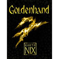 GOLDENHAND (GARTH NIX) [Buku Import]