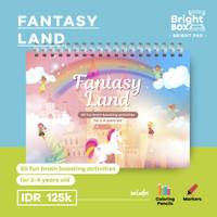 "Buku Aktivitas Anak - BRIGHT PAD ""FANTASY LAND"" - BRAIN BOOSTING"