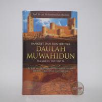 Bangkit dan Runtuhnya Daulah Muwahidun - Pustaka Al Kautsar