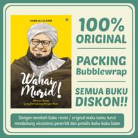 Wahai Murid! Karya Habib Ali al-Jufri - Buku Islam - Buku Aswaja