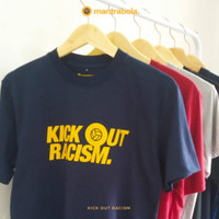 Kaos/T-shirt Kick Out Racism by Mantrabola Outfitter