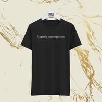 Kaos Sixpack Coming Soon Baju Lengan Pendek Tulisan Kata Hitam Lucu