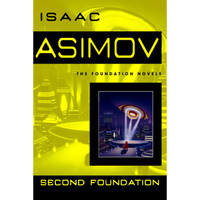 Second Foundation by Isaac Asimov (The Foundation Novels)
