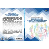 Buku Sukses Menjadi Fasilitator Pemberdayaan Ekonomi Masyarakat