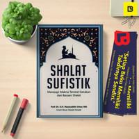 Buku Shalat Sufistik - Prof. Dr. K.H. Nasaruddin Umar, MA