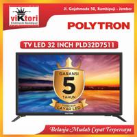 TV LED 32 INCH POLYTRON PLD32D7511