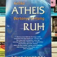 Buku Ketika ATHEIS Bertanya Tentang RUH Agus Mustofa