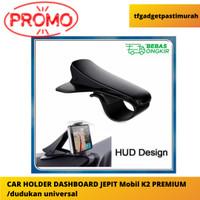 CAR HOLDER DASHBOARD JEPIT Mobil K2 PREMIUM /dudukan universal Murah
