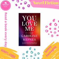 You Love Me: A You Novel: 3 - Caroline Kepnes