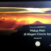 Buku Hidup Mati di Negeri Cincin Api - Ahmad Arif