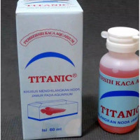 Cairan pembersih kerak kaca aqurium/TITANIC