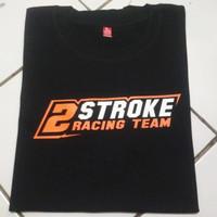 kaos 2stroke racing team // TSHIRT baju racing kaos balap premium