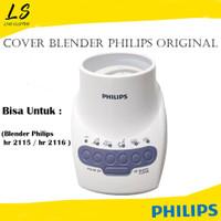 COVER BLENDER PHILIPS hr 2115 2116 ORIGINAL(Tanpa mesin)