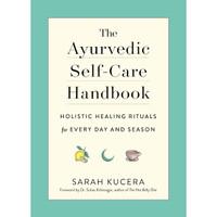 Buku Cetak The Ayurvedic Self-Care Handbook: Holistic Healing Rituals