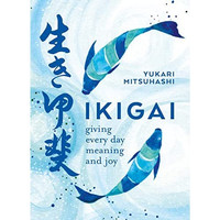 BUKU MURAH Ikigai: Giving Every Day Meaning and Joy