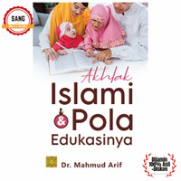 AKHLAK ISLAMI & POLA EDUKASINYA Mahmud Arif   Dijamin 100% OROGINAL