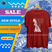 Kaos Distro Pria Murah Cowok Keren Premium Quality Never Stop The Ride - Maroon, L