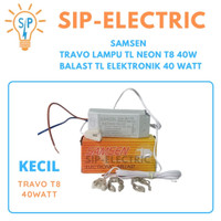 SAMSEN TRAVO LAMPU TL NEON T8 40W / BALAST TL ELEKTRONIK 40 WATT KECIL