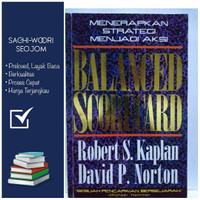 BALANCE SCORECARD, Menerapkan Strategi Menjadi Aksi,by Kaplan & Norton